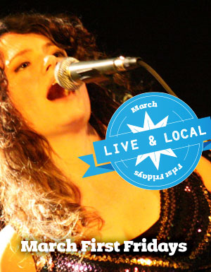 Live and Local • March First Firdays