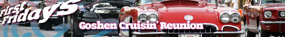 Goshen Cruisin' Reunion - July First Fridays, Goshen, Indiana