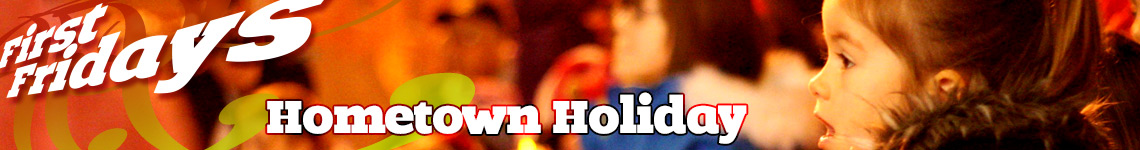 Hometown Holiday • December First Fridays in Downtown Goshen, Indiana