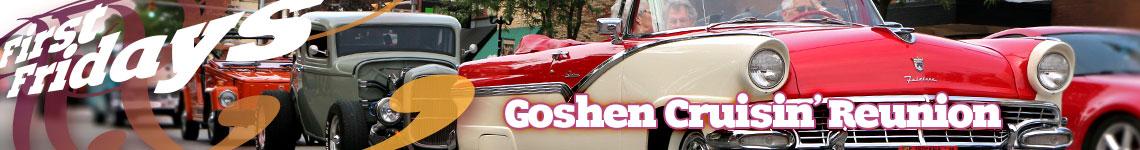 Goshen Cruisin' Reunion • July First Fridays • Downtown Goshen, Indiana