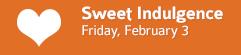 February First Fridays • Sweet Indulgence • Goshen, Indiana