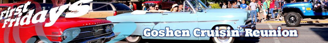 Goshen Cruisin' Reunion • July First Fridays • Downtown Goshen, Indiana