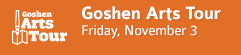Goshen Arts Tour • Friday, November 3 • Goshen, Indiana
