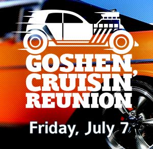 Goshen Cruisin' Reunion •Friday, July 7 • Goshen, Indiana