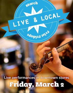 Live and Local • March First Fridays • Goshen, Indiana